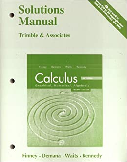 Calculus: Graphical, Numerical, Algebraic (4th Edition ...