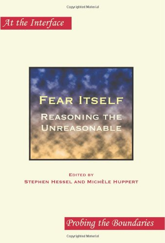 Fear Itself: Reasoning the Unreasonable (At the Interface / Probing the Boundaries)