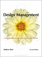 Design Management: Managing Design Strategy, Process and Implementation, 2nd Edition