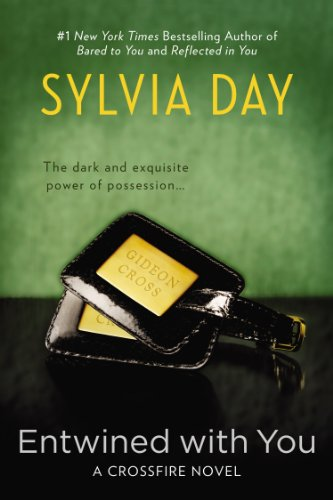 Entwined with You (A CROSSFIRE NOVEL) by Sylvia Day