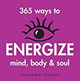 365 Ways to Energize Mind, Body & Soul (English Edition)