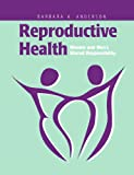 Reproductive Health: Women And Mens Shared Responsibility