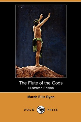 The Flute of the Gods (Illustrated Edition) (Dodo Press)