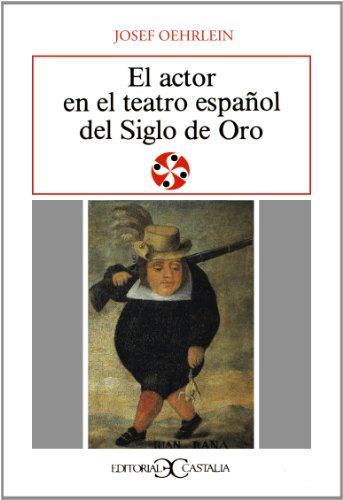 El actor en el teatro español del Siglo de Oro                                  . (LITERATURA Y SOCIEDAD. L/S.)