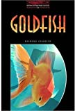 Goldfish: 1000 Headwords (Oxford Bookworms ELT) (French Edition) (0194230260) by Chandler, Raymond