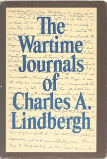 The Wartime Journals of Charles A. Lindbergh, Charles A. Lindbergh