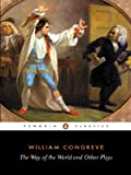 The Way of the World and Other Plays (Penguin Classics) (0141441852) by Congreve, William