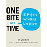 One Bite at a Time: 52 Projects for Making Life Simpler ~ Tsh Oxenreider