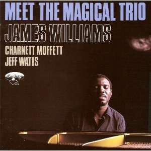 Meet the Magical Trio by James Williams, Charnett Moffett and Jeff Watts