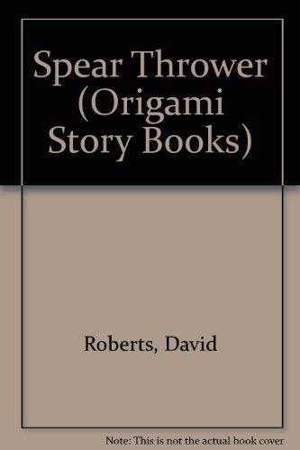 Spear Thrower (Origami Story Bks.) PDF