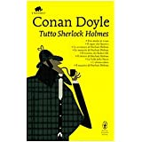 Tutto Sherlock Holmesdi Arthur Conan Doyle