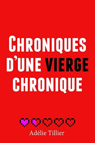 Couverture du livre Chroniques d'une vierge chronique