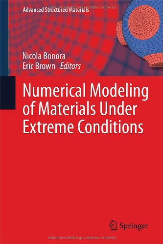 Numerical Modeling Of Materials Under Extreme Conditions (Advanced Structured Materials)