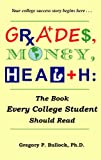 Grades, Money, Health: The Book Every College Student Should Read