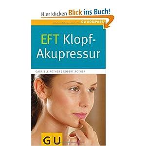 EFT Klopf-Akupressur (GU Gesundheits-Kompasse)