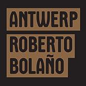 Antwerp | [Roberto Bolaño]