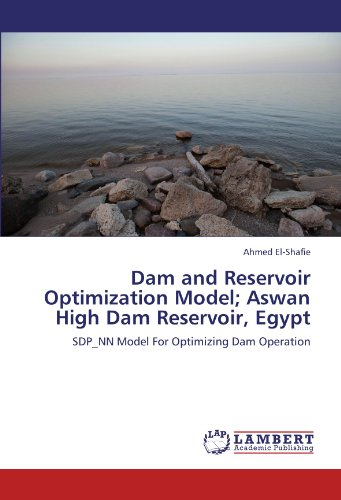 Dam and Reservoir Optimization Model; Aswan High Dam Reservoir, Egypt: SDP_NN Model For Optimizing Dam Operation (Nn Models compare prices)