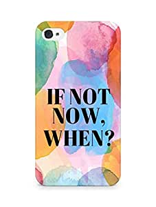AMEZ if not now when Back Cover For Apple iPhone 4