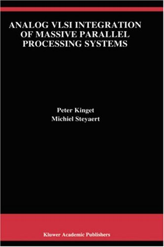 Analog VLSI Integration of Massive Parallel Signal Processing Systems (The Springer International Series in Engineering