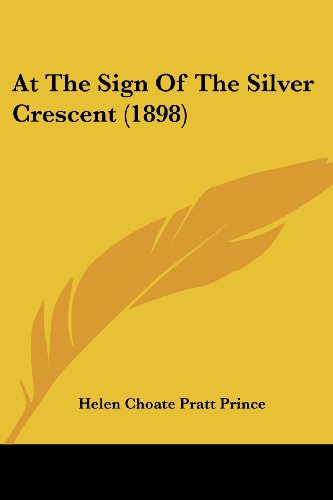 At the Sign of the Silver Crescent (1898)