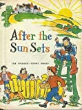 img - for AFTER THE SUN SETS, [THE WONDER-STORY BOOKS] book / textbook / text book