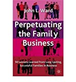 img - for By John L. Ward Perpetuating The Family Business: 50 Lessons Learned from Long Lasting, Successful Families in Busin (First Edition) book / textbook / text book