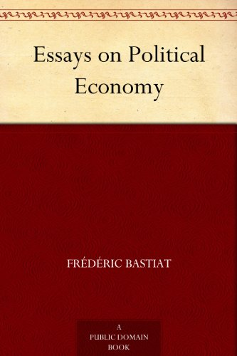 Bastiat Selected Essays