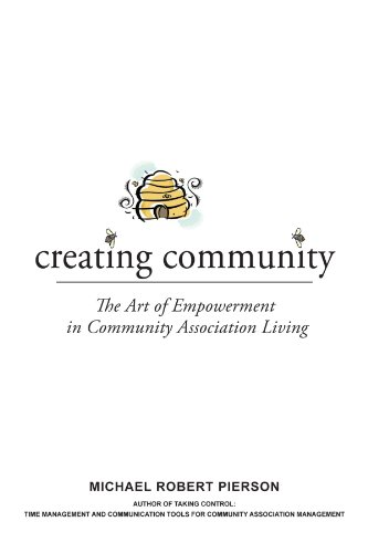 Creating Community: The Art of Empowerment in Community Association Living