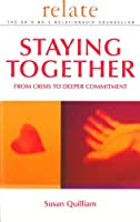 Relate Guide To Staying Together: From Crisis to Deeper Commitment