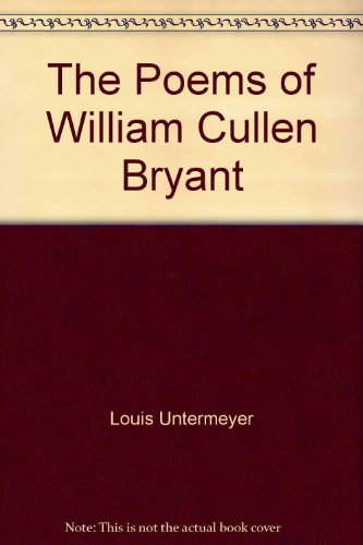 william cullen bryant biography essay The william cullen bryant: poems community note includes chapter-by-chapter summary and analysis, character list, theme list, historical context, author biography and.
