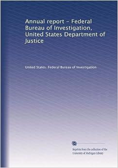 annual report federal bureau of investigation united states department of justice volume 7. Black Bedroom Furniture Sets. Home Design Ideas
