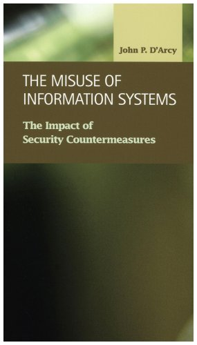 The Misuse of Information Systems: The Impact of Security Countermeasures (Criminal Justice: Recent Scholarship)
