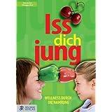 """Iss Dich jung!: Wellness durch gesunde Ern�hrungvon """"Derndorfer"""""""