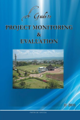 A Guide to Project Monitoring & Evaluation, by Patrick Gudda