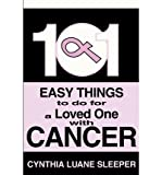 img - for [ 101 EASY THINGS TO DO FOR A LOVED ONE WITH CANCER ] By Sleeper, Cynthia L ( Author) 2002 [ Paperback ] book / textbook / text book