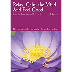 Relax, Calm the Mind And Feel Good