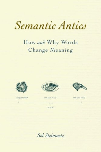 Semantic Antics: How and Why Words Change Meaning, SOL STEINMETZ