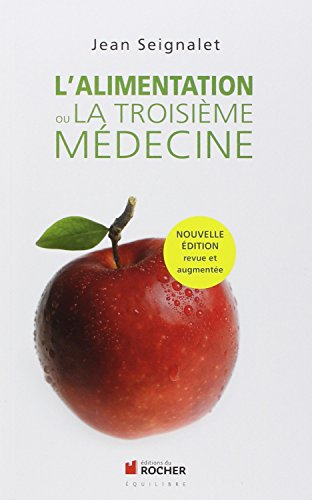 L'alimentation ou la troisième médecine - Jean Seignalet