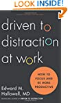 Driven to Distraction at Work: How to...