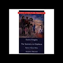 Duino Elegies and The Sonnets to Orpheus (       UNABRIDGED) by Rainer Maria Rilke (translated by Stephen Mitchell) Narrated by Stephen Mitchell