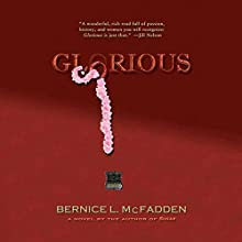 Glorious (       UNABRIDGED) by Bernice L. McFadden Narrated by Alfre Woodard