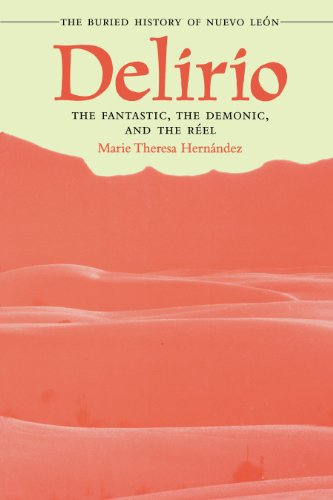 Delirio - The Fantastic, the Demonic, and the Réel: The Buried History of Nuevo León