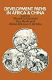 img - for Development Paths in Africa and China (Paperback)--by Ukandi G. Damachi [2014 Edition] book / textbook / text book