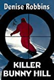 img - for Killer Bunny Hill book / textbook / text book