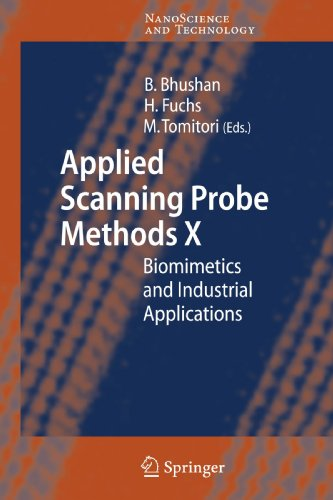 Applied Scanning Probe Methods X: Biomimetics And Industrial Applications (Nanoscience And Technology)