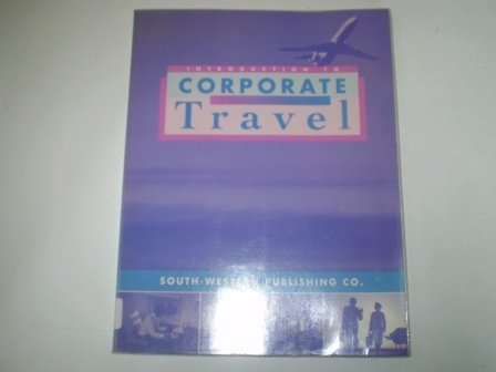 Introduction To Corporate Travel -Text Workbook (Hospitality, Travel & Tourism Series))