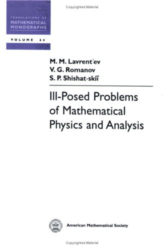 Ill-Posed Problems Of Mathematical Physics And Analysis (Translations Of Mathematical Monographs)