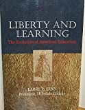 img - for Liberty and Learning, The Evolution of American Education book / textbook / text book