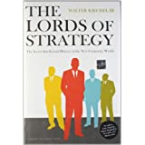 Lords of Strategy: The Secret Intellectual History of the New Corporate Worldby Walter Kiechel