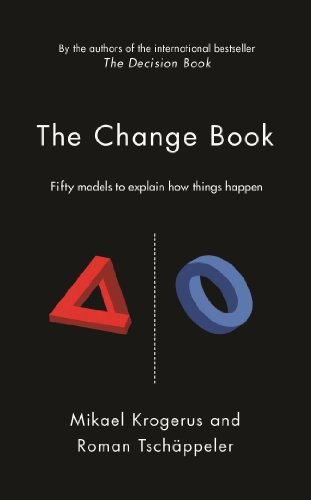 The Change Book: Fifty models to explain how things happen (The Tschapeller and Kyogenus Collection)